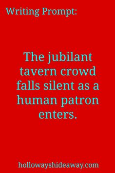 Fantasy Writing Prompts-September 2016-The jubilant tavern crowd falls silent…