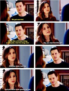 Lindsay: Who's Abby? She's been blowing up your phone. Sent like five texts when you were in the shower last week. I've been waiting for you to tell me who this chick is, but it looks like I'm just gonna have to ask.... Halstead: We got married. It was, like, a 24-hour thing, it was a total joke, and it is long over. Lindsay: Jay, you married this girl, and you never told me. And you were never gonna tell me. (4x17)