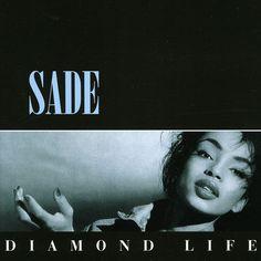 Sade - Diamond Life; my all-time favorite Sade album.