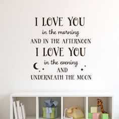 I love you in the morning and in the afternoon... vinyl wall decal lettering art design