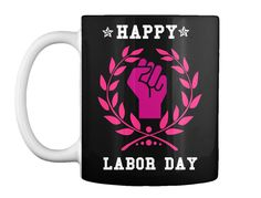 Happy Labor Day Black T-Shirt Front