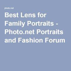 Best Lens for Family Portraits - Photo.net Portraits and Fashion Forum