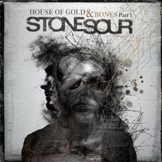 Stone Sour House of Gold & Bones