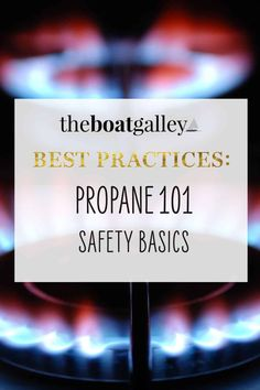 Propane 101: everything you need to know to safely use a propane stove on a boat, including how to light a burner and how long a tank of propane will last. Propane Stove, I Need To Know, Water Conservation, Being Used, Boat, Learning, Cooking, Cruise, Projects