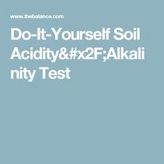 Do-It-Yourself Soil Acidity/Alkalinity Test