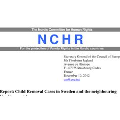Report: Child Removal Cases in Sweden and the neighbouring Nordic countries 10. dec 2012   http://www.justice.gov.sk/SiteAssets/Lists/Aktuality/EditForm/sprava.pdf