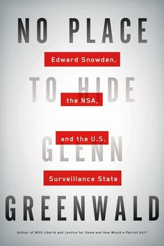 No Place to Hide is a groundbreaking look at the NSA surveillance scandal, from the reporter who broke the story