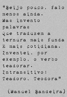 Clube de leitores: Foto frase do dia: Manuel Bandeira Blah Quotes, Words Quotes, Life Quotes, Sayings, Being There For Someone Quotes, Feelings Words, Quotation Marks, Writing Poetry, Psychology Facts