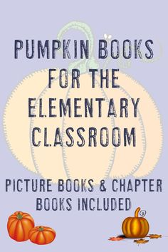 Make reading and learning fun in the elementary classroom with this list of eighteen books about pumpkins for kids. Teachers will love both the picture books and chapter books recommended. Click through to see them all now! #FallBooks #FallPicturesBooks #FallChapterBooks 5th Grade Classroom, Fallen Book, Fall Pictures, Chapter Books, 5th Grades, Fun Learning, Activities For Kids, Homeschool, Pumpkin