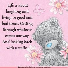 Life is about laughing and living in good and bad times. And looking back with a smile. Teddy Bear Quotes, Teddy Bear Pictures, Bear Pics, Hug Quotes, Blue Nose Friends, Love Bear, Cute Teddy Bears, Tatty Teddy, Friends Forever