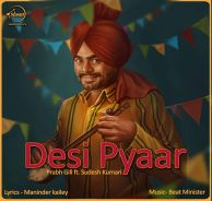 Desi Pyaar Ft Sudesh Kumari is a Latest Single Track of Prabh Gill.Download Desi Pyaar Mp3 Song Prabh Gill definition sound quality from 320 kbps.Download Latest Punjabi Songs without Charges.