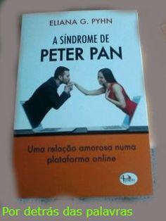 """Por detrás das palavras: Divulgação   """"A síndrome de Peter Pan"""" de Eliana G..."""