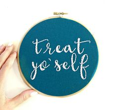 Treat Yo Self Sign, Embroidery Hoop Art, Parks and Rec Quote, Quote Art, Leslie Knope, TV Show, Treat Yo Self Banner, Gift Idea