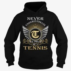 Never Underestimate The Power of a TENNIS - Last Name Surname T-Shirt, Order HERE ==> https://www.sunfrog.com/Names/Never-Underestimate-The-Power-of-a-TENNIS--Last-Name-Surname-T-Shirt-Black-Hoodie.html?53624 #xmasgifts #christmasgifts #birthdayparty #birthdaygifts