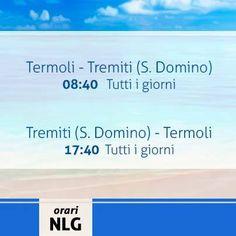 Buon giorno! Oggi menzioniamo gli orari della linea Termoli-Tremiti (S.Domino) validi tutti i giorni dal 2 di Aprile; per info sugli altri collegamenti, servizi, biglietterie ed acquisto on-line vi rimandiamo al nostro sito http://www.navlib.it/ita/index.asp