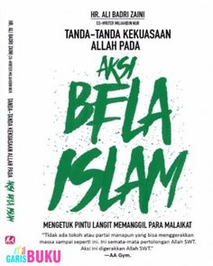 Aksi Bela Islam Tanda-Tanda Kekuasaan Allah Pada Aksi Bela Islam Mengetuk Pintu Langit Memanggil Para Malaikat Buku Aksi Bela Islam