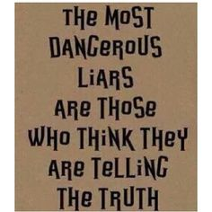 Heed this advice, it is easy to be fooled by someone who is fooling themself http://www.cecelia.com.au