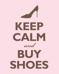 Keep Calm & Buy Shoes!