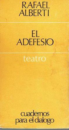 El adefesio / Rafael Alberti ; [introdución de Manuel Bayo] - 4º ed. - Madrid : Cuadernos para el Diálogo, 1975