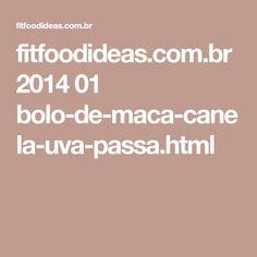 fitfoodideas.com.br 2014 01 bolo-de-maca-canela-uva-passa.html