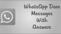 3 Best WhatsApp Dare Messages with Answers