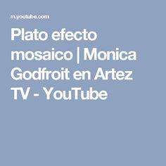 Plato efecto mosaico   Monica Godfroit en Artez TV - YouTube