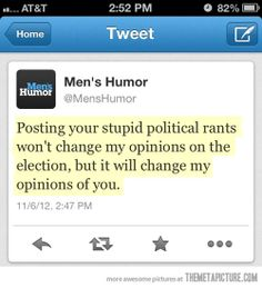 Posting political rants in your status. But seriously.