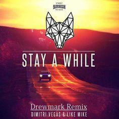 cf4e51d745b4ab Dimitri Vegas   Like Mike Stay a while ( Drewmark Remix )