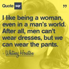 #WhitneyHouston #Wisdom #Quote #Woman