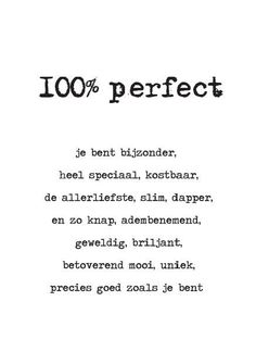 Mijn kinderen: 100% perfect ❤️ Poem Quotes, Words Quotes, Qoutes, Sayings, Quotes For Kids, Great Quotes, Inspirational Quotes, Dutch Words, Dutch Quotes