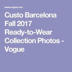 Custo Barcelona Fall 2017 Ready-to-Wear Collection Photos - Vogue