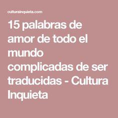 15 palabras de amor de todo el mundo complicadas de ser traducidas - Cultura Inquieta