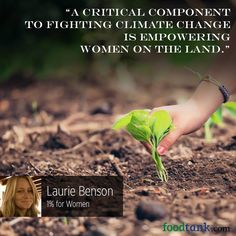 Share it if you agree with Laurie Benson! #women #climatechange #land
