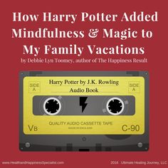 How Harry Potter Added Mindfulness & Magic to My Family Vacations – Health & Happiness Specialist