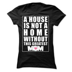 House is not Home without Mom T Shirt, Hoodie, Sweatshirt
