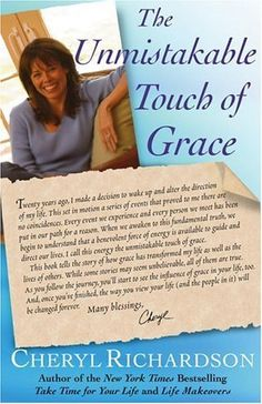 The Unmistakable Touch of Grace by Cheryl Richardson. Beautiful book...reading it in a bookclub with a friend.
