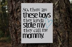 """Mother's Day is May 12th!!  """"So there are these boys...they call me mommy""""   Houseof3"""