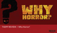TADFF 2014 Review: Why Horror?