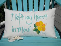 "Outdoor pillow I LEFT My HEART in MAUI 15""x20"" aqua ships tomorrow (38x50cm) Hawaii hibiscus your lettering color on white vacation"