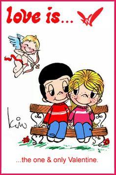 love is... the one & only Valentine. Happy Valentine's day, Kim Casali