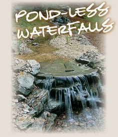 Pond-less waterfall how to.