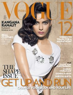 VOGUE India - January 2014 : The Shape Issue - Get Up and Run- Change Your Body and Your Life,Kangana Ranaut - Fashion's Feistiest icon, Real Clothes - for Woman with real curves, Weeks to train for a Marathon? Vogue Magazine Covers, Vogue Covers, Vogue India, Fashion Cover, Fashion Tv, Fashion Trends, Cover Model, Donna Karan, Covergirl