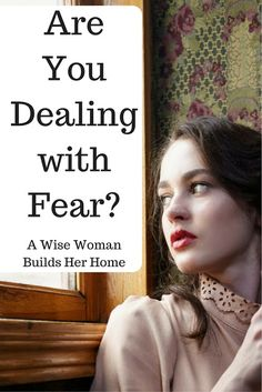 A Wise Woman Builds Her Home: Are You Struggling with Fear? #fear