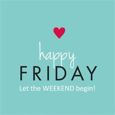 Happy friday quotes & sayings Let The Weekend Begin, Bon Weekend, Friday Weekend, Friday Fun, Weekend Plans, Finally Friday, Friday Pics, Hello Weekend, Enjoy Your Weekend