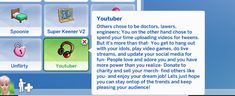 Let your Sim experience what it is like to be a Youtuber; chase your dream job and see where it gets you. Sims 4 Teen, Sims Four, Sims 4 Toddler, Sims Cc, Los Sims 4 Mods, Sims 4 Cas Mods, Sims Traits, Sims 4 Cc Folder, Sims Stories