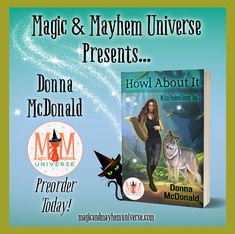 It's no wonder Moona can't shift. There's nothing in her life worth howling about. Now available for perorder Howl About It by Donna McDonald #MagicMayhemUniverse #ebook #pnr #preorder