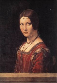 Portrait of an Unknown Woman (La Belle Ferroniere), 1490  Leonardo da Vinci... da Vinci had such a way of conveying facial expression. I wonder what's on her mind...?