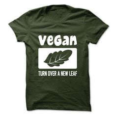 Vegan  ჱ Turn Over A New LeafVegan Turn Over A New Leaf T-Shirtvegan,environment,health,vegetarian,plants,plant diet,diet,sustainability,earth day,save the world