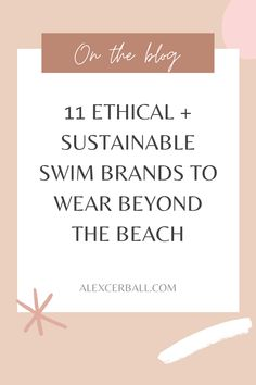 Whether you're planning your next dream vacation or a weekend escape to Noosa or Byron Bay, don't leave home without your favorite ethical swimsuit. Here are our top picks for ethical and sustainable swim brands from the USA, Australia   Bali for mindful and conscious shoppers. Plus, how to style your swimwear to wear it beyond the beach.