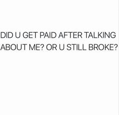 Still broke there, still sitting pretty with a fat savings account here. Bio Quotes, Sassy Quotes, Real Talk Quotes, Sarcastic Quotes, Fact Quotes, Tweet Quotes, Words Quotes, Funny Quotes, Sayings